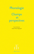 Phonologie. Champs et perspectives