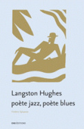 Langston Hughes : poète jazz, poète blues